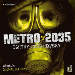 Audiokniha Metro 2035 - Dmitry Glukhovsky - Michal Zelenka