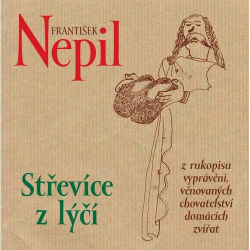 Audiokniha Střevíce z lýčí - František Nepil - František Nepil