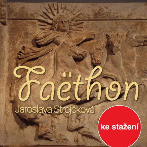 Audiokniha Faëthon - Jaroslava Strejčková - Jiří Adamíra