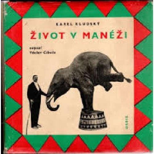 Audiokniha Život v manéži - Karel Kludský - Zdeněk Kryzánek