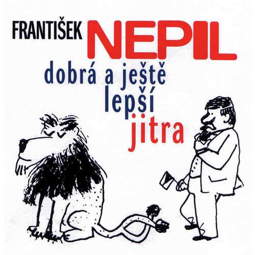 Audiokniha František Nepil v Dobrém jitru - Karel Tejkal - František Nepil
