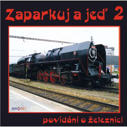 Audiokniha Zaparkuj a jeď - železnicí Vysočinou - Jiří Dohnal - Jan Zenkl