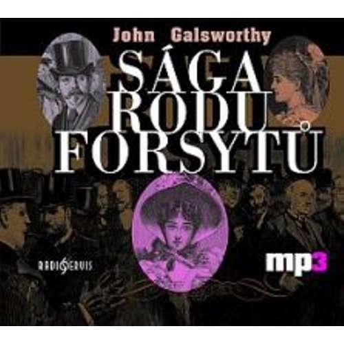 Audiokniha Sága rodu Forsytů - John Galsworthy - František Němec