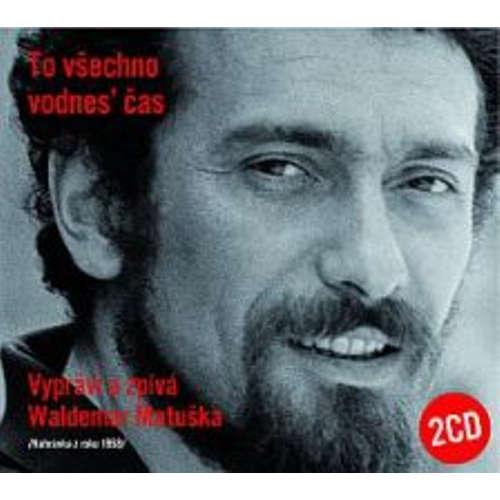 Audiokniha To všechno vodnes´ čas - Waldemar Matuška - Waldemar Matuška