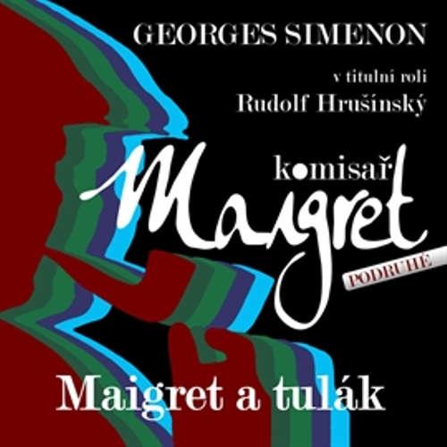 Audiokniha Maigret a tulák - Georges Simenon - Rudolf Hrušínský