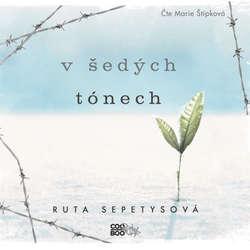 Audiokniha V šedých tónech - Ruta Sepetysová - Marie Štípková