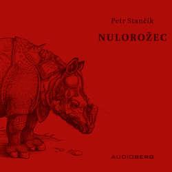 Audiokniha Nulorožec - Petr Stančík - Pavel Rímský