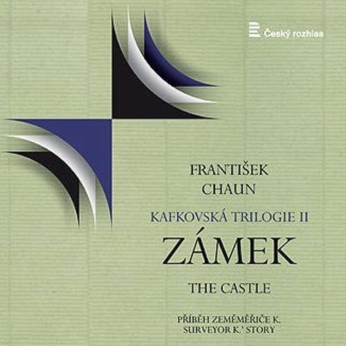 Audiokniha Kafkovská trilogie - František Chaun - Symfonický orchestr Českého rozhlasu v Praze