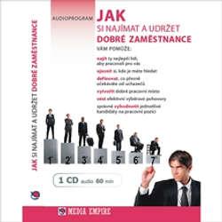 Audiokniha Jak si najímat a udržet dobré zaměstnance - Dan Miller - Vítězslav Kryške