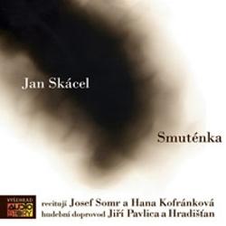 Smuténka - Jan Skácel (Audiokniha)