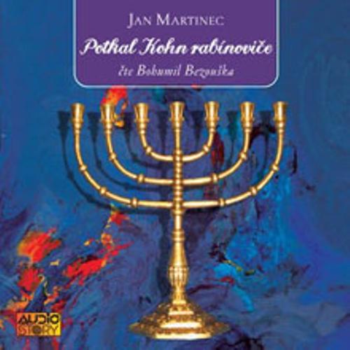 Potkal Kohn rabínovače - Jan Martinec (Audiokniha)