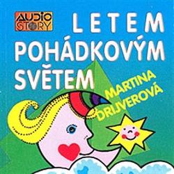 Letem pohádkovým světem - Martina Drijverová (Audiokniha)