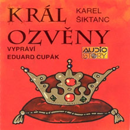 Král ozvěny - Karel Šiktanc (Audiokniha)