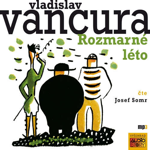 Audiokniha Rozmarné léto - Vladislav Vančura - Josef Somr