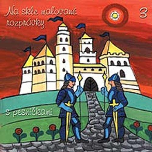 Audiokniha Na skle maľované rozprávky 3 - Pavol Dobšinský - Janka Spišiaková