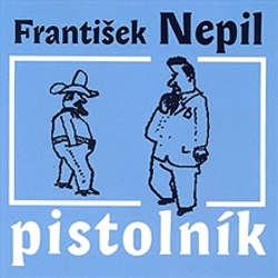 Audiokniha Pistolník - František Nepil - František Nepil