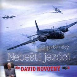 Audiokniha Nebeští jezdci - Filip Jánský - David Novotný