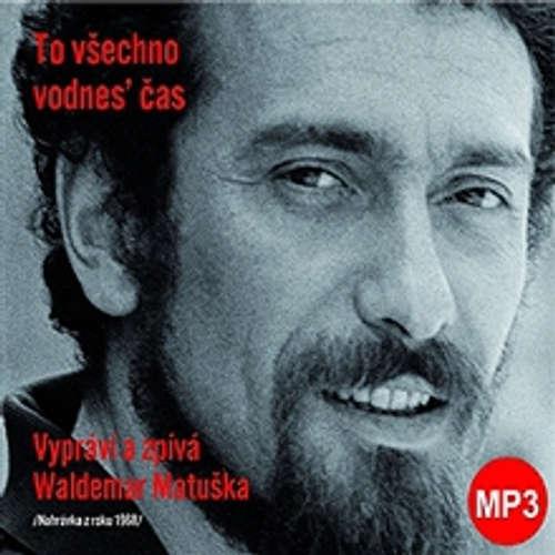 Audiokniha To všechno vodnes' čas - Waldemar Matuška - Waldemar Matuška