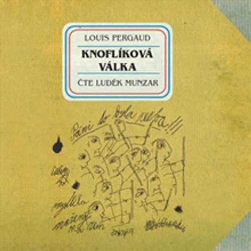 Audiokniha Knoflíková válka - Louis Pergaud - Luděk Munzar