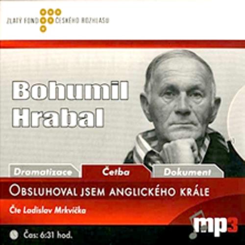 Obsluhoval jsem anglického krále - Bohumil Hrabal (Audiokniha)