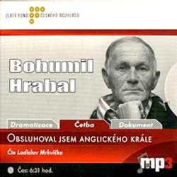 Audiokniha Obsluhoval jsem anglického krále - Bohumil Hrabal - Ladislav Mrkvička