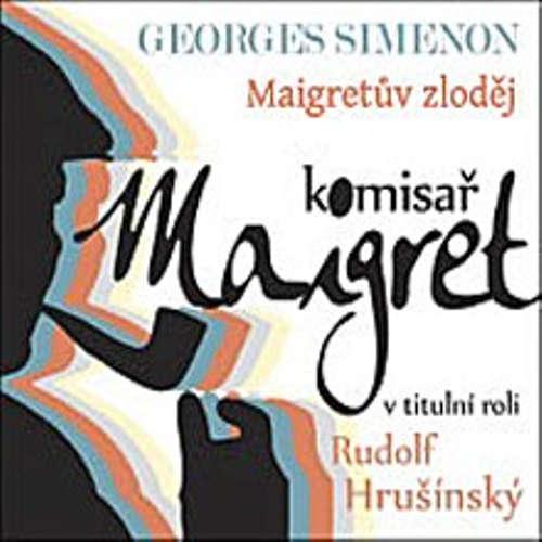 Audiokniha Maigretův zloděj - Georges Simenon - Rudolf Hrušínský