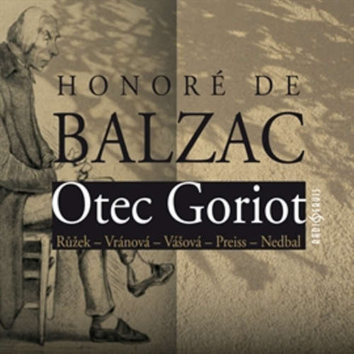 Audiokniha Otec Goriot - Honoré de Balzac - Alena Vránová