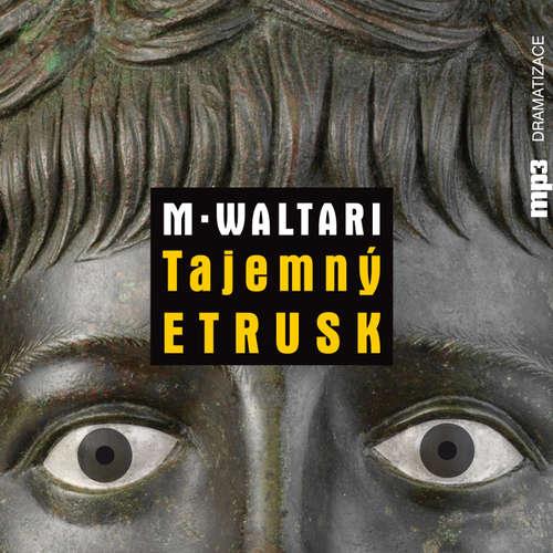 Audiokniha Tajemný Etrusk - Mika Waltari - Petr Šplíchal