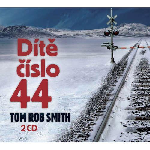 Audiokniha Dítě číslo 44 - Tom Rob Smith - Petr Šplíchal