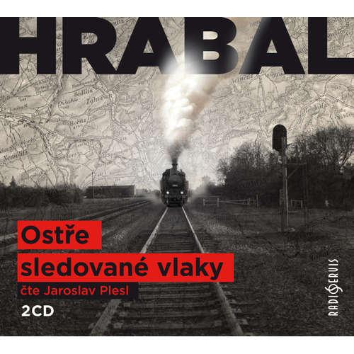 Audiokniha Ostře sledované vlaky - Bohumil Hrabal - Jaroslav Plesl
