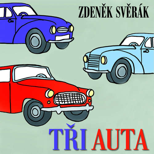 Audiokniha Tři auta - Zdeněk Svěrák - František Beránek