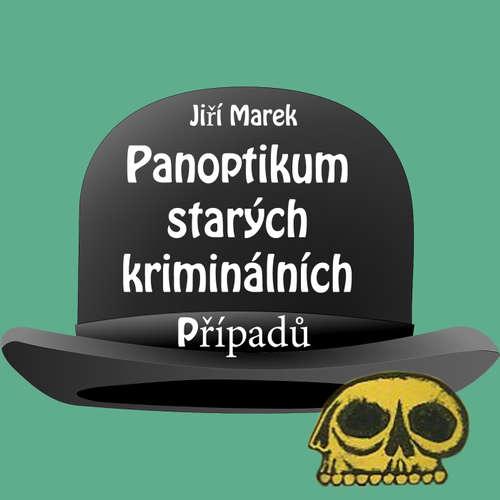 Audiokniha Panoptikum starých kriminálních případů - Jiří Marek - Bronislav Kotiš