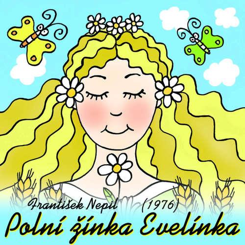 Audiokniha Polní žínka Evelínka (1976) - František Nepil - Gabriela Vránová