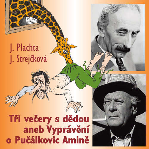 Audiokniha Tři večery s dědou aneb Vyprávění o Pučálkovic Amině - Jindřich Plachta - Helena Štáchová