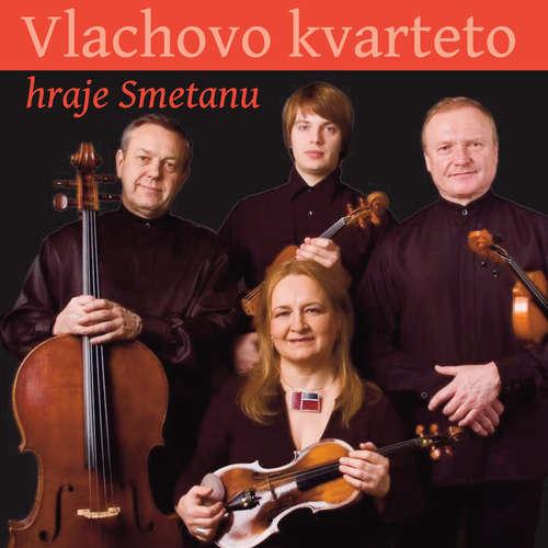 Audiokniha Vlachovo kvarteto hraje Smetanu - Bedřich Smetana - Vlachovo kvarteto