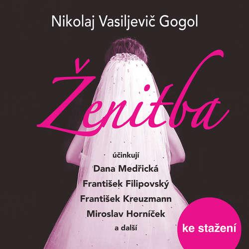 Audiokniha Ženitba - Nikolaj Vasiljevič Gogol - Dana Medřická