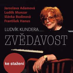 Audiokniha Zvědavost - Ludvík Kundera - Jaroslava Adamová