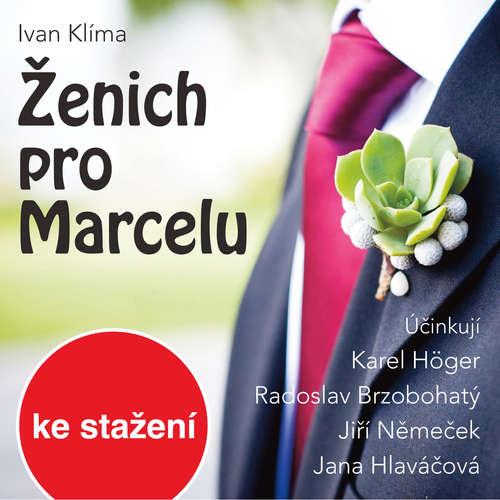 Audiokniha Ženich pro Marcelu - Ivan Klíma - Jiří Němeček