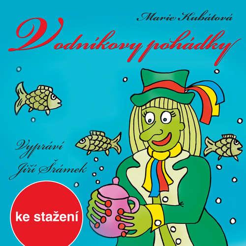 Audiokniha Vodníkovy pohádky - Marie Kubátová - Jiří Šrámek