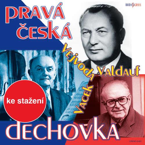 Audiokniha Pravá česká dechovka (Valdauf - Vejvoda - Vacek) - Karel Valdauf - Ivan Trnka