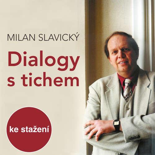 Audiokniha Dialogy s tichem - Milan Slavický - Brigita Šulcová