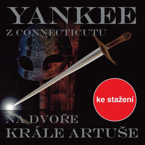 Audiokniha Yankee z Connecticutu na dvoře krále Artuše - Mark Twain - Karel Hlušička