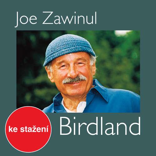 Audiokniha Birdland - Joe Zawinul - Felix Slováček