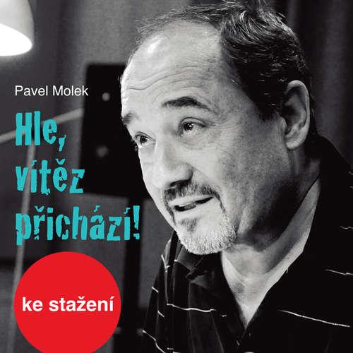 Audiokniha Hle, vítěz přichází! - Pavel Molek - Zdeněk Hess
