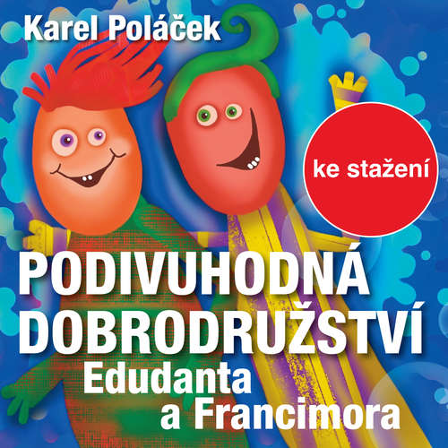 Audiokniha Podivuhodná dobrodružství Edudanta a Francimora - Karel Poláček - Blanka Waleská