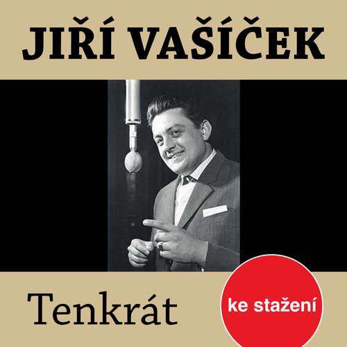 Audiokniha Jiří Vašíček. Tenkrát - Gilbert Bécaud - Jiří Vašíček