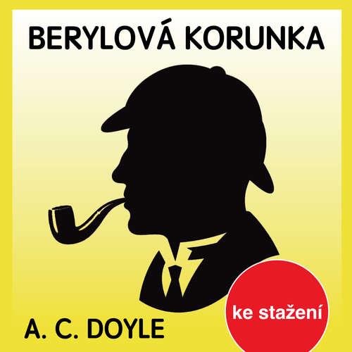 Audiokniha Berylová korunka - Arthur Conan Doyle - Jaroslav Krejčí