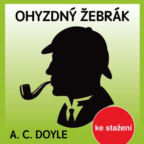 Audiokniha Ohyzdný žebrák - Arthur Conan Doyle - Jan Dvořák