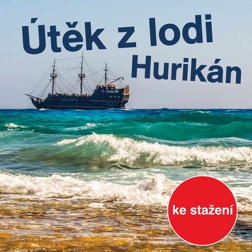 Audiokniha Útěk z lodi Hurikán - Radoslav Lošťák - Petr Pelzer
