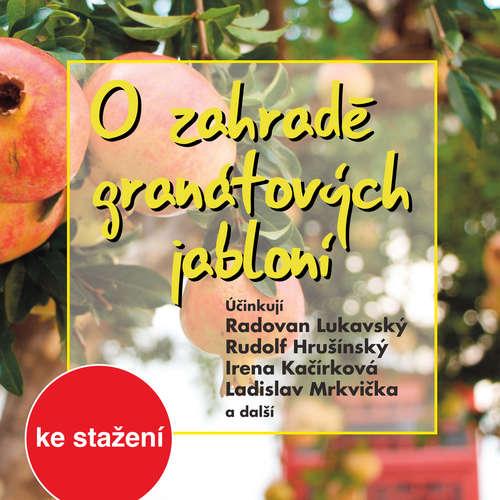 Audiokniha O zahradě granátových jabloní - Milan Navrátil - Rudolf Hrušínský